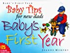 Baby Tips for New Dads Baby's First Year…