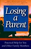 Marshall, Fiona: Losing a Parent: Practical Help for You and Other Family Members