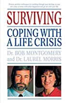 Surviving: Coping With A Life Crisis by Bob…