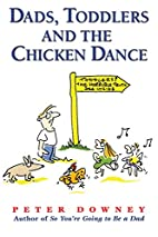 Dads, Toddlers and the Chicken Dance by…