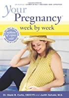 Your Pregnancy Week by Week by Glade B.&hellip;