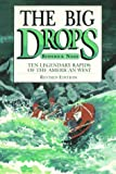 Nash, Roderick: The Big Drops: Ten Legendary Rapids of the American West