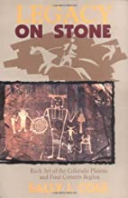 Legacy on Stone: Rock Art of the Colorado…
