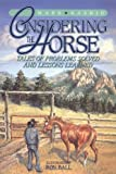 Rashid, Mark: Considering the Horse: Tales of Problems Solved and Lessons Learned