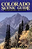 Gregory, Lee: Colorado Scenic Guide: Northern Region