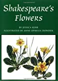 Kerr, Jessica: Shakespeare&#39;s Flowers