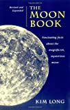 Long, Kim: The Moon Book: Fascinating Facts About the Magnificent, Mysterious Moon