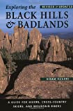 Rogers, Hiram: Exploring the Black Hills and Badlands: A Guide for Hikers, Cross-Country Skiers, & Mountain Bikers