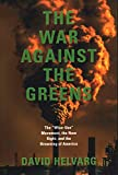 "Helvarg, David: The War Against the Greens: The ""Wise-Use"" Movement, the New Right, and the Browning of America"
