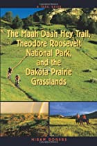 Trail Guide to the Maah Daah Hey Trail,…