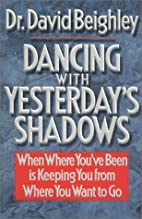 Dancing With Yesterday's Shadows: When…
