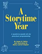 A Storytime Year: A Month-To-Month Kit for…