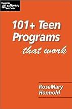 101 Teen Programs That Work (Teens @ the…