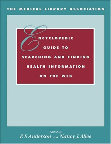 the-medical-library-association-encyclopedic-guide-to-searching-and-finding-health-information-on-the-web-book-cd-rom