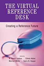 The virtual reference desk : creating a…