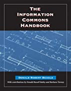 The Information Commons Handbook by Donald…