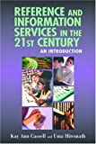 Cassell, Kay Ann: Reference And Information Services in the 21st Century: An Introduction