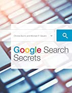 Google Search Secrets by Michael P. Sauers