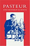 Brock, Thomas D.: Pasteur and Modern Science