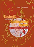 Bacteria Versus Antibacterial Agents: An…