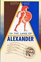 In the Land of Alexander: Gay Travels, with…