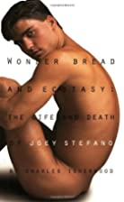 Wonder Bread & Ecstasy: The Life and Death…