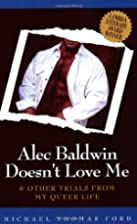 Alec Baldwin Doesn't Love Me and Other…