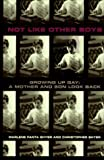 Shyer, Christopher: Not Like Other Boys: Growing Up Gay  A Mother and Son Look Back
