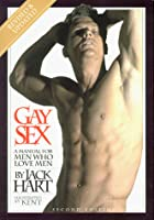 Gay Sex: A Manual for Men Who Love Men,…