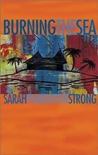 Burning the Sea: A Novel by Sarah Pemberton…