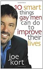 Ten Smart Things Gay Men Can Do to Improve…