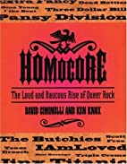 HomoCore: The Loud and Raucous Rise of Queer…