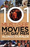 Duralde, Alonso: 101 Must-see Movies for Gay Men