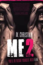 ME2: A Novel of Horror by M. Christian