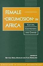 Female Circumcision in Africa: Culture,…
