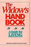 Foehner, Charlotte: The Widow's Handbook: A Guide for Living
