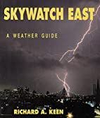 Skywatch East: A Weather Guide by Richard A.…