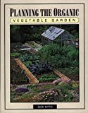 Kitto, Dick: Planning the Organic Vegetable Garden