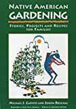 Caduto, Michael J.: Native American Gardening: Stories, Projects, and Recipes for Families