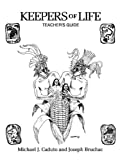 Michael J. Caduto: Keepers of Life: Discovering Plants Through Native Ameriecan Stories and Earth Activities for Children, Teacher's Guide