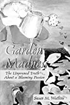 Garden Madness: The Unpruned Truth About a…