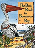 Oliver, Narelle: The Best Beak in Boonaroo Bay