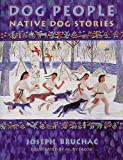 Joseph Bruchac: Dog People: Native Dog Stories
