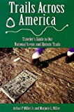 Miller, Aurthur P.: Trails Across America: Traveler's Guide to Our National Scenic and Historic Trails
