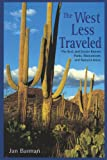 Bannan, Jan Gumprecht: The West Less Traveled: The Best and Lesser Known Parks, Monument, and Natural Areas
