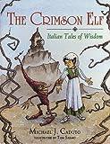 Caduto, Michael J.: The Crimson Elf: Italian Tales of Wisdom (World Stories Series)