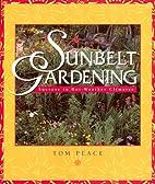 Sunbelt Gardening: Success in Hot-Weather…