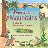 Wallace, Marianne D.: America's Mountains: Guide to Plants and Animals