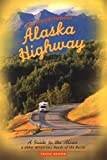 Brown, Tricia: The World-Famous Alaska Highway: A Guide to the Alcan & Other Wilderness Roads of the North