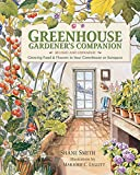 Smith, Shane: Greenhouse Gardener's Companion: Growing Food and Flowers in Your Greenhouse or Sunspace